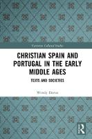 Christian Spain and Portugal in the Early Middle Ages: Texts and Societies - Variorum Collected Studies 1084 (Hardback)