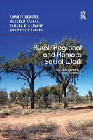 Rural, Regional and Remote Social Work: Practice Research from Australia (Paperback)