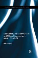 Deprivation, State Interventions and Urban Communities in Britain, 1968-79 (Paperback)