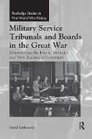 Military Service Tribunals and Boards in the Great War: Determining the Fate of Britain's and New Zealand's Conscripts (Paperback)