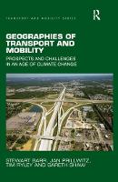 Geographies of Transport and Mobility: Prospects and Challenges in an Age of Climate Change - Transport and Mobility (Paperback)