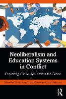 Neoliberalism and Education Systems in Conflict: Exploring Challenges Across the Globe (Paperback)