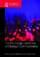 The Routledge Handbook of Strategic Communication (Paperback)