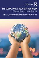 The Global Public Relations Handbook: Theory, Research, and Practice (Paperback)