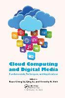 Cloud Computing and Digital Media: Fundamentals, Techniques, and Applications (Paperback)