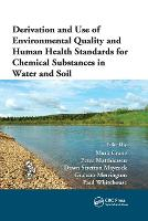Derivation and Use of Environmental Quality and Human Health Standards for Chemical Substances in Water and Soil (Paperback)
