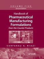 Handbook of Pharmaceutical Manufacturing Formulations: Over-the-Counter Products (Paperback)