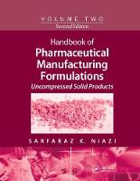 Handbook of Pharmaceutical Manufacturing Formulations: Volume Two, Uncompressed Solid Products (Paperback)