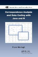 Correspondence Analysis and Data Coding with Java and R - Chapman & Hall/CRC Computer Science & Data Analysis (Paperback)