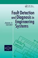 Fault Detection and Diagnosis in Engineering Systems (Paperback)