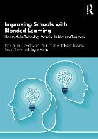 Improving Schools with Blended Learning: How to Make Technology Work in the Modern Classroom (Paperback)