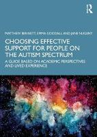 Choosing Effective Support for People on the Autism Spectrum: A Guide Based on Academic Perspectives and Lived Experience (Paperback)