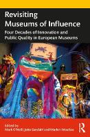 Revisiting Museums of Influence: Four Decades of Innovation and Public Quality in European Museums (Paperback)