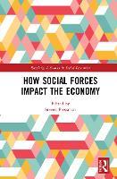 How Social Forces Impact the Economy - Routledge Advances in Social Economics (Hardback)