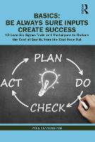 BASICS: Be Always Sure Inputs Create Success
