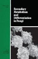 Secondary Metabolism and Differentiation in Fungi (Paperback)