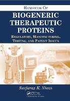 Handbook of Biogeneric Therapeutic Proteins: Regulatory, Manufacturing, Testing, and Patent Issues (Paperback)