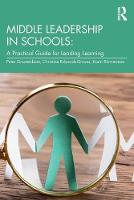 Middle Leadership in Schools: A Practical Guide for Leading Learning (Paperback)