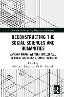 Reconstructing the Social Sciences and Humanities: Antenor Firmin, Western Intellectual Tradition, and Black Atlantic Tradition - Routledge Interdisciplinary Perspectives on Literature (Hardback)