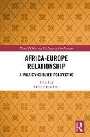 Africa-Europe Relationships: A Multistakeholder Perspective - World Politics and Dialogues of Civilizations (Hardback)