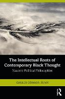 The Intellectual Roots of Contemporary Black Thought
