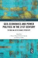 Geo-economics and Power Politics in the 21st Century