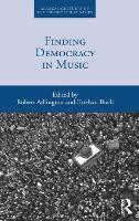 Finding Democracy in Music - Musical Cultures of the Twentieth Century (Hardback)