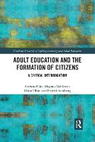 Adult Education and the Formation of Citizens: A Critical Interrogation (Paperback)