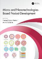 Micro- and Nanotechnologies-Based Product Development (Hardback)