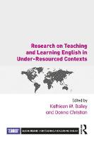 Research on Teaching and Learning English in Under-Resourced Contexts - Global Research on Teaching and Learning English (Paperback)