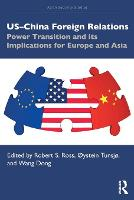 US-China Foreign Relations: Power Transition and its Implications for Europe and Asia - Asian Security Studies (Paperback)