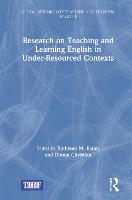 Research on Teaching and Learning English in Under-Resourced Contexts - Global Research on Teaching and Learning English (Hardback)