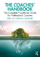 The Coaches' Handbook: The Complete Practitioner Guide for Professional Coaches (Paperback)