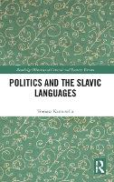 Politics and the Slavic Languages - Routledge Histories of Central and Eastern Europe (Hardback)