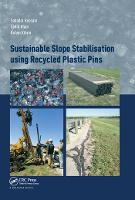 Sustainable Slope Stabilisation using Recycled Plastic Pins (Paperback)