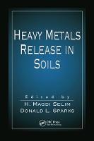 Heavy Metals Release in Soils (Paperback)