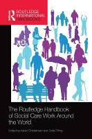 The Routledge Handbook of Social Care Work Around the World (Paperback)