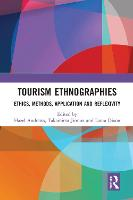 Tourism Ethnographies: Ethics, Methods, Application and Reflexivity (Paperback)