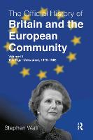 The Official History of Britain and the European Community, Volume III: The Tiger Unleashed, 1975-1985 (Paperback)