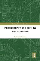Photography and the Law: Rights and Restrictions (Paperback)