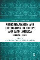 Authoritarianism and Corporatism in Europe and Latin America: Crossing Borders (Paperback)