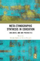 Meta-Ethnographic Synthesis in Education: Challenges, Aims and Possibilities (Paperback)