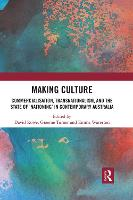 Making Culture: Commercialisation, Transnationalism, and the State of 'Nationing' in Contemporary Australia (Paperback)