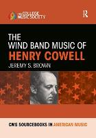 The Wind Band Music of Henry Cowell (Paperback)