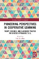 Pioneering Perspectives in Cooperative Learning: Theory, Research, and Classroom Practice for Diverse Approaches to CL - Routledge Research in Education (Hardback)