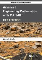 Advanced Engineering Mathematics with MATLAB - Advances in Applied Mathematics (Hardback)
