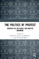 The Politics of Protest: Readings on the Black Lives Matter Movement (Hardback)
