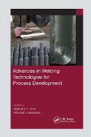 Advances in Welding Technologies for Process Development