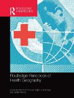 Routledge Handbook of Health Geography (Paperback)