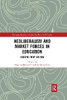 Neoliberalism and Market Forces in Education: Lessons from Sweden (Paperback)